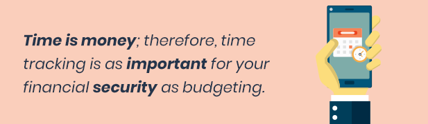 Time tracking is as important for your financial security as budgeting.